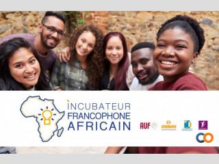 Incubateur Francophone Africain : appel à candidatures ouvert jusqu'au 31 août 2020